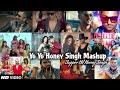 Honey Singh Mashup   Best of Honey Singh   DJ PARTH   Find Out Think