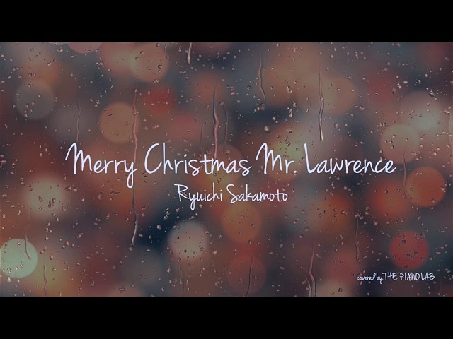 ?????2 ????Merry Christmas Mr.Lawrence OST Ryuichi Sakamoto(??? ????) Piano Cover [THE PIANO LAB]