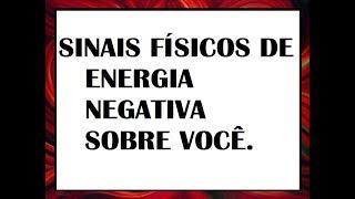Sintomas de energia negativa sobre você.