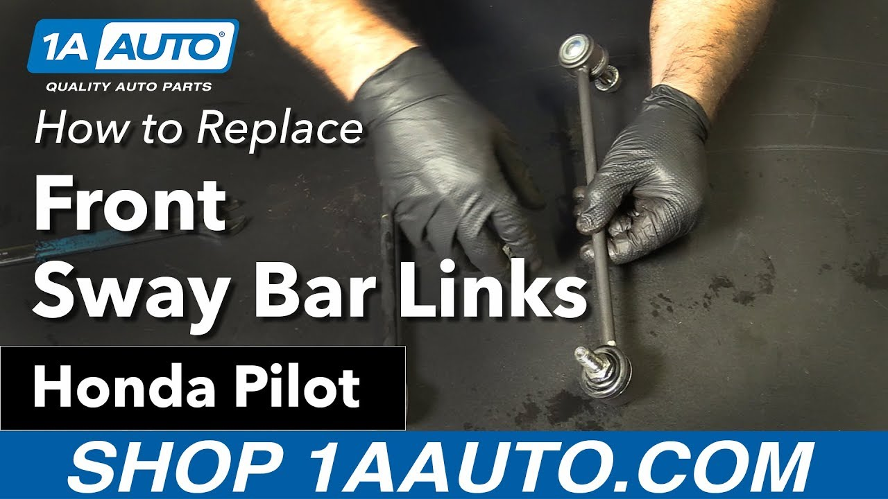 How To Replace Install Front Sway Bar Links 06 15 Honda Pilot Youtube 2009 Ridgeline Suspension Control Arm Right Lower W0133