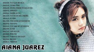 Aiana Juarez Cover Song Nonstop 2018 - Top 20 Songs Of Aiana Juarez 2018