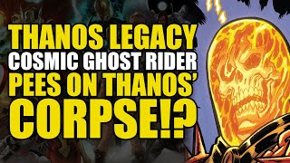 Cosmic Ghost Rider Pees On Thanos' Corpse (Thanos Legacy 001)