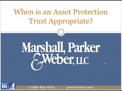When is an Asset Protection Trust Appropriate?