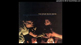 Star Room Boys - Why Do Lonely Men and Women Want To Break Each Other's Hearts