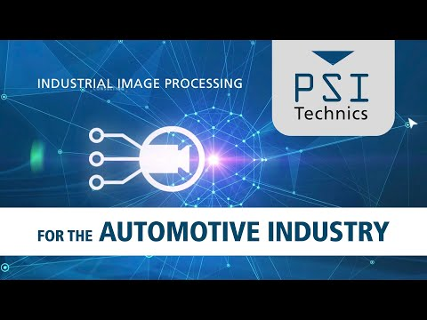 Industrial Image Processing for the Automotive Industry, by PSI Technics