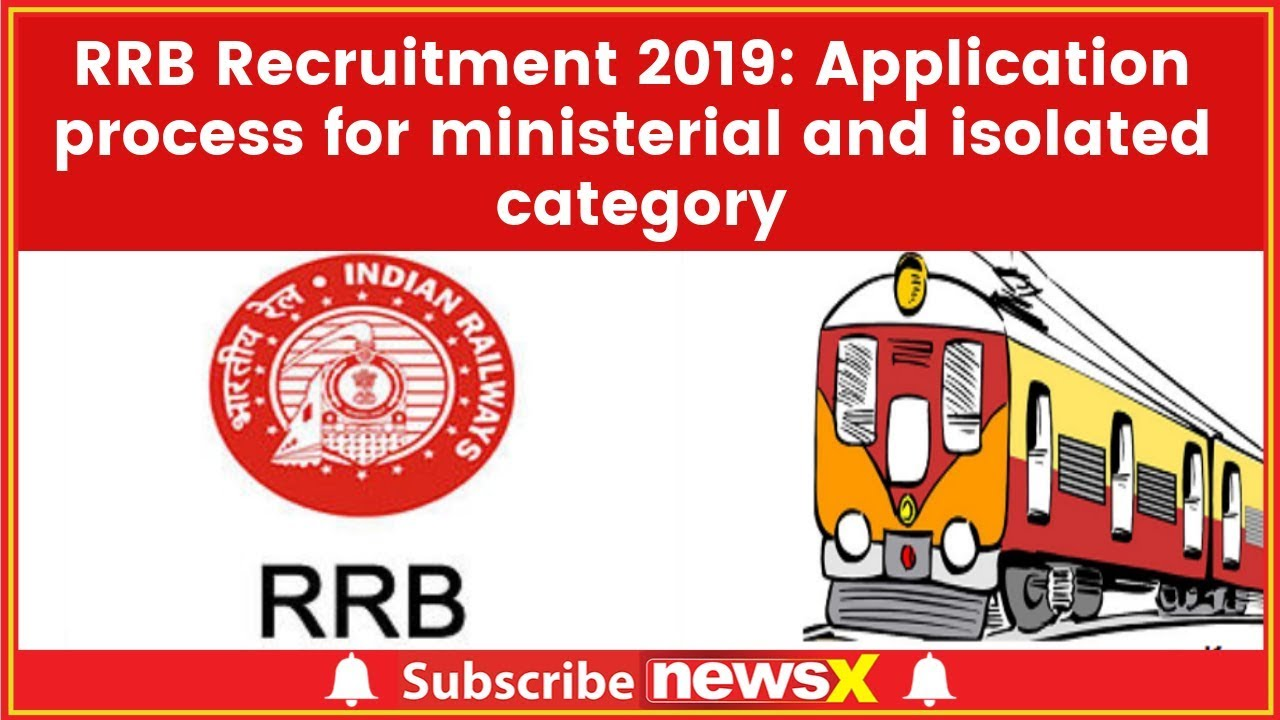 RRB Recruitment 2019: Application process for ministerial and isolated  category