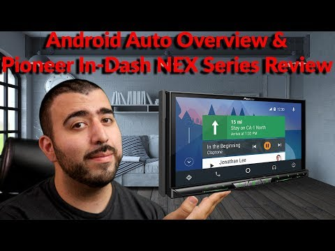 Android Auto Overview & Pioneer In-Dash NEX Series Review - YouTube Tech Guy
