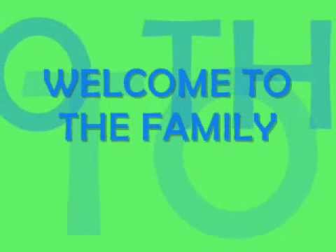 Welcome to the family w/ lyrics