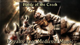 Battle of the Creek - Royalty Free Medieval Battle Music   Alexander Nakarada