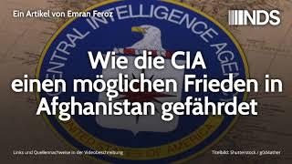 Wie die CIA einen möglichen Frieden in Afghanistan gefährdet | Emran Feroz | 29.08.2019