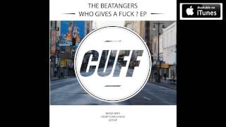 The Beatangers - Gossip (Original Mix) [CUFF] Official