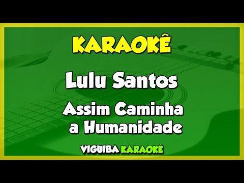 Assim Caminha a Humanidade - Lulu Santos / VERSÃO KARAOKÊ