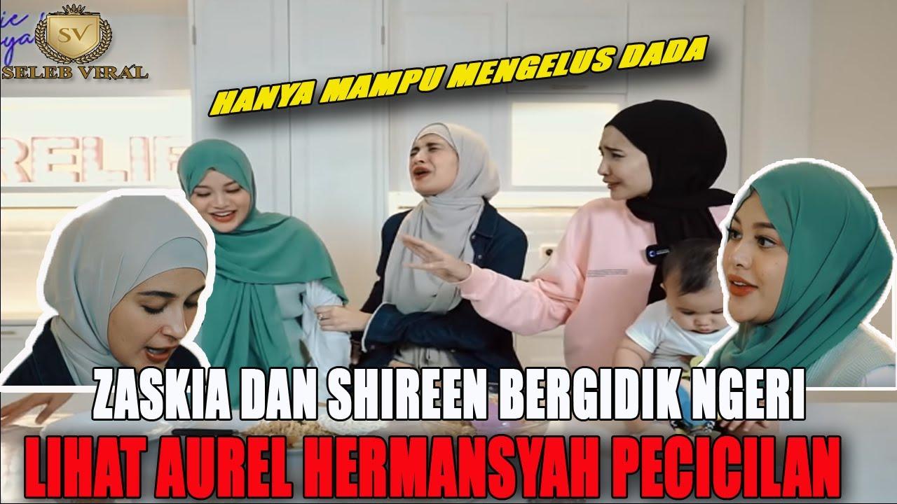 Zaskia Sungkar dan Shireen Sungkar Bergidik Ngeri Lihat Aurel Hermansyah Pecicilan.