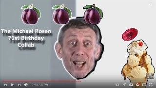 The Michael Rosen 71st Birthday Collab (Reaction/Commentary)