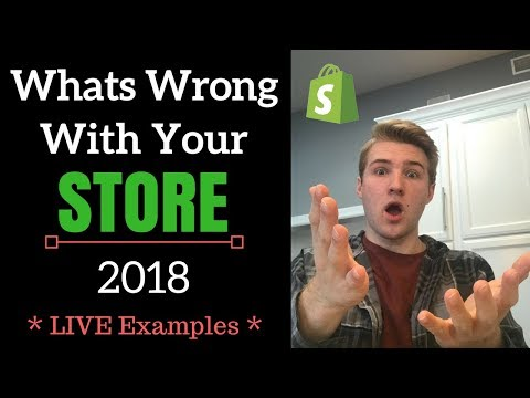 Everything Wrong With Your Shopify Store In 2018 (LIVE Examples - Simple Tweaks)