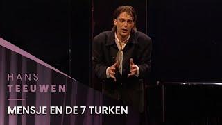 Hans Teeuwen - Mensje En De Zeven Turken - Hard en Zielig