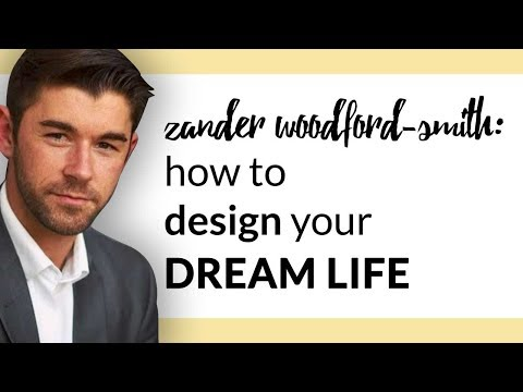 How to Design Your Dream Life
