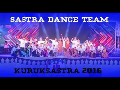 SASTRA DANCE TEAM HOST PERFORMANCE at KURUKSASTRA '16