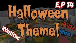 BLOX HUNT HALLOWEEN THEME! ROBLOX | ETG E.P 14