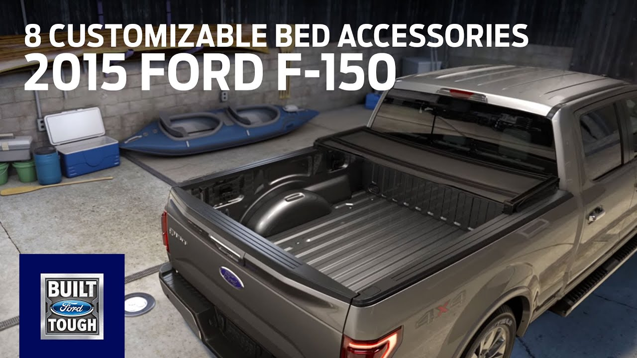 8 Customizable Bed Accessories To Equip Your 2015 Ford F 150 Accessories Ford Youtube