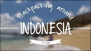 Backpacking around Indonesia (30 days)