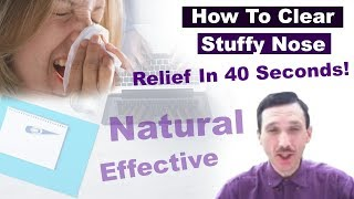 How to Get Rid of a Stuffy Nose - Clear in 40 seconds