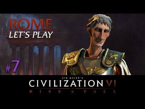 Civilization 6 - Rome Let's Play // RISE AND FALL // TSL Europe - Episode #7 [Too Late]