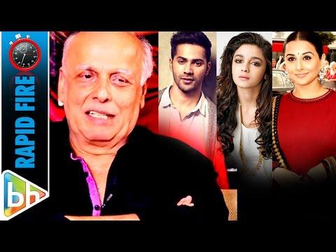 Mahesh Bhatt's BEST Rapid Fire On Varun Dhawan | Alia Bhatt | Vidya Balan