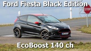 Essai Ford Fiesta Black Edition EcoBoost 140 ch (+ sound)