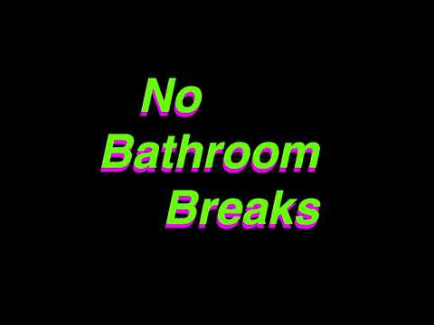 No Bathroom Breaks Episode 2 (if you want it to be)