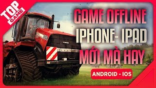 [Topgame] Best New OFFLINE iPhone & iPad Games of 2019   No internet required