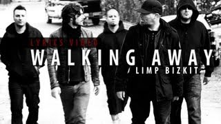Limp Bizkit - Walking Away (Lyrics video HD)