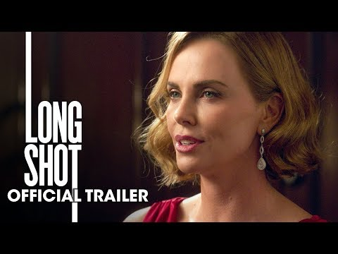 """Long Shot (2019 Movie) Official Trailer """"Unexpected"""" – Seth Rogen, Charlize Theron"""