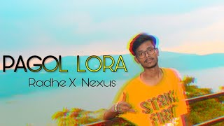 PAGOL LORA_Radhe X Nexus | Assamese Rap song 2019 |
