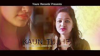 Kaun Tujhe -Female Cover || M.S. Dhoni The Untold Story || Diksha Thakur || Kunal Sharma