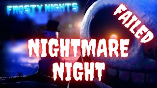 Frosty Nights | Nightmare Night (Failed)