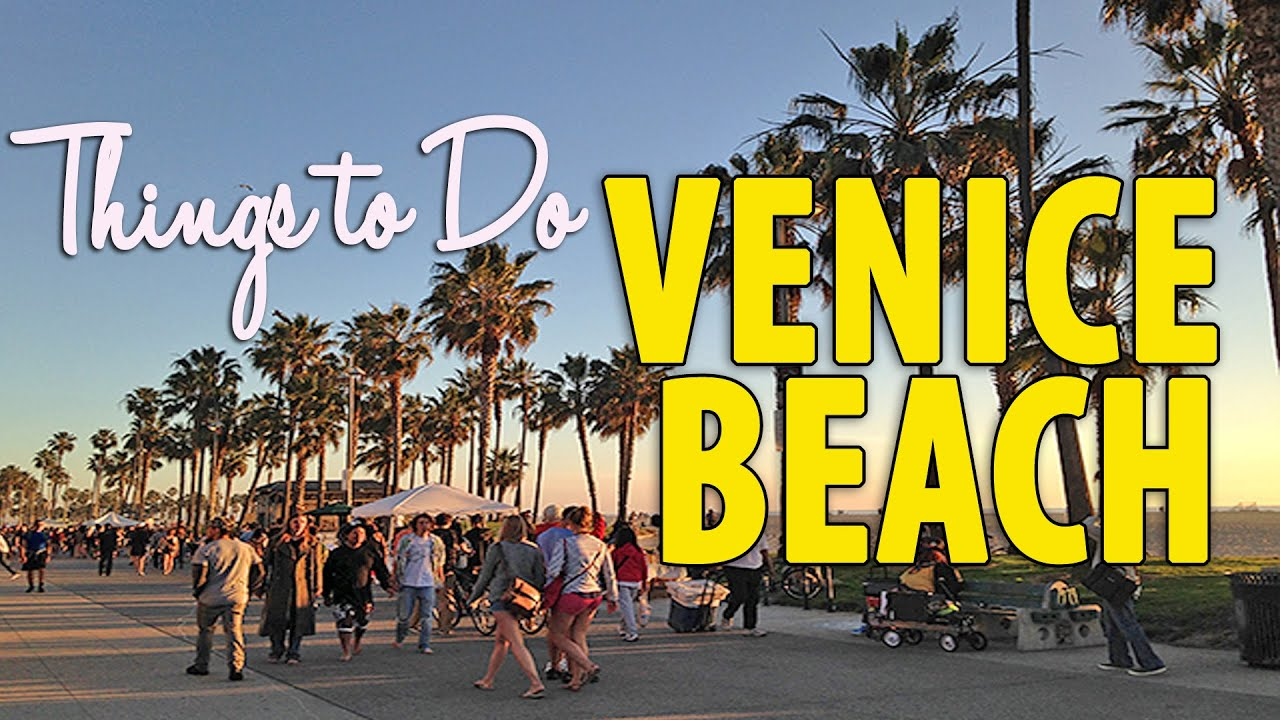 Reasons To Love Venice Beach Ca Los Angeles Travel Guide