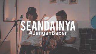 Download #JanganBaper Vierra - Seandainya (Cover) feat. Ingrid Tamara