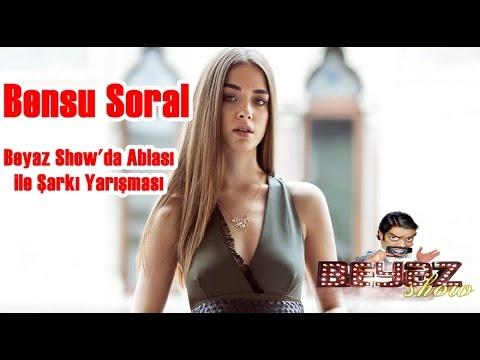 Bensu Soral Ve Hande Soral Beyaz Showda şarkı Yarışması Hd