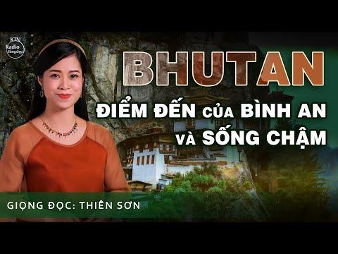 BHUTAN - VƯƠNG QUỐC CỦA LÒNG TỐT VÀ SỰ THỨC TỈNH | NGUYÊN NGỌC | SỐNG ĐẸP RADIO