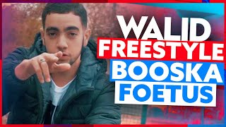 Walid | Freestyle Booska Foetus