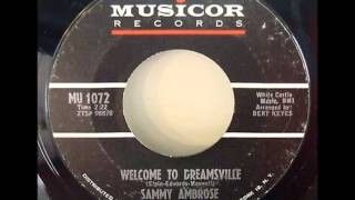 Sammy Ambrose .... Welcome To Dreamsville.1965