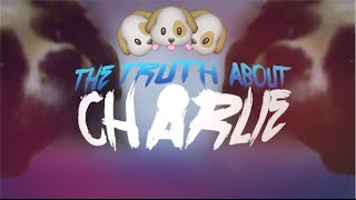 Video THE TRUTH ABOUT CHARLIE download MP3, 3GP, MP4, WEBM, AVI, FLV Juni 2017