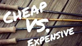 Cheap vs Expensive - How To Choose a Fly Rod