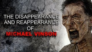 """The Disappearance and Reappearance  of Michael Vinson"" Creepypasta"