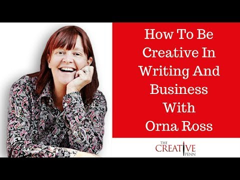How To Be Creative In Writing And Business WIth Orna Ross