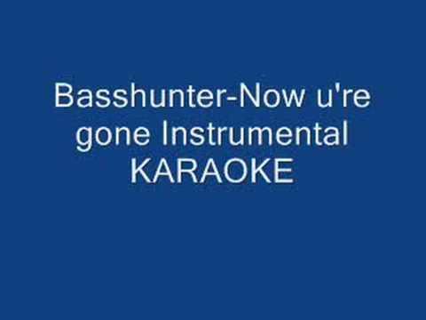 Basshunter-now you're gone Instrumental KARAOKE