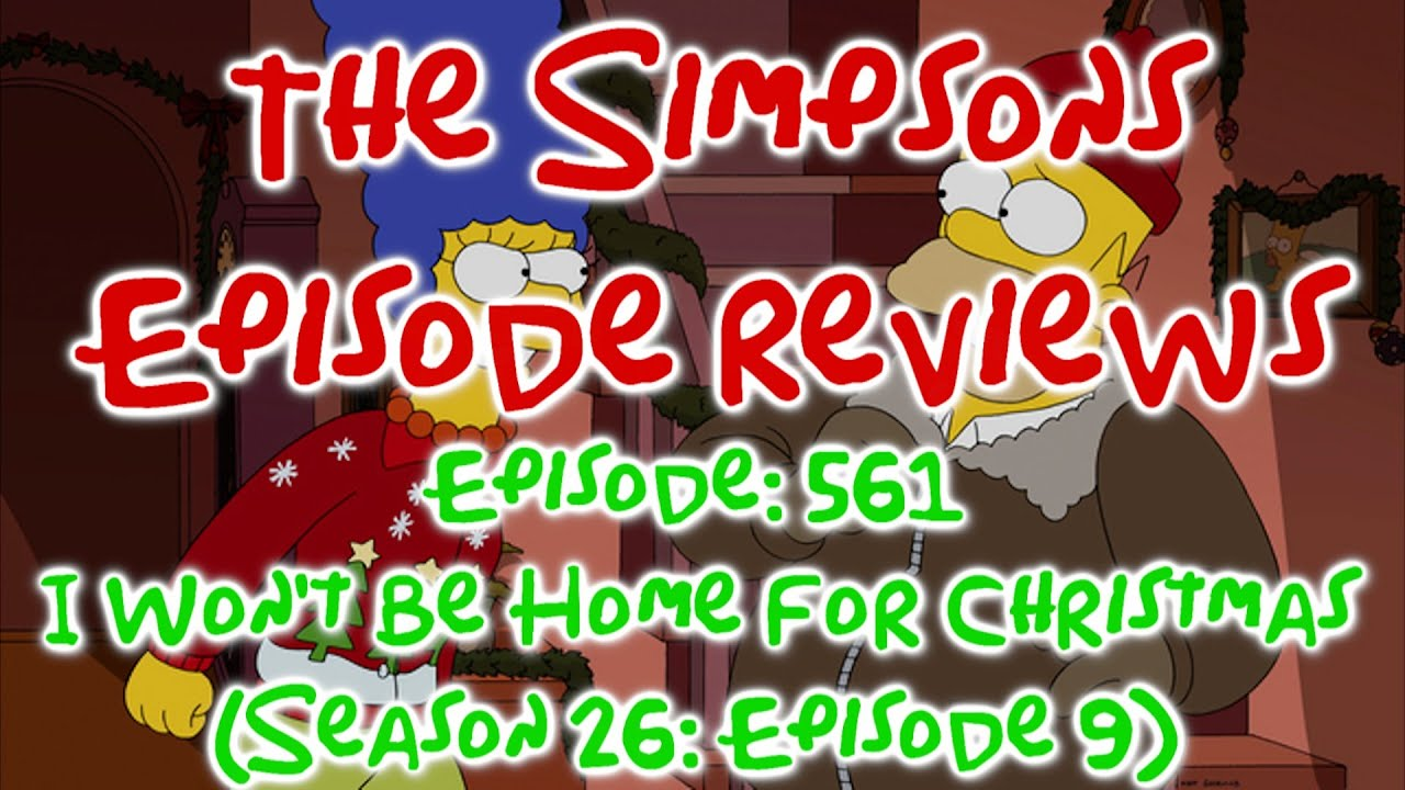The Simpsons Episode Reviews: I Won't Be Home for Christmas - YouTube