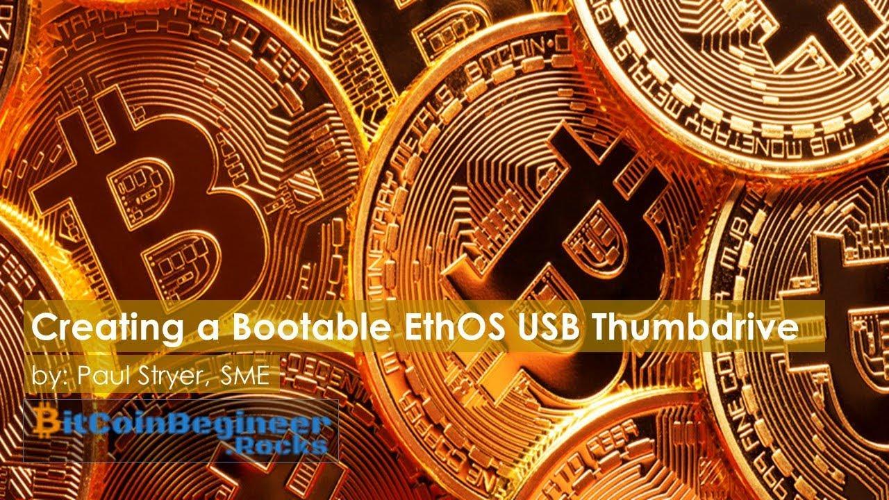 Creating a Bootable EthOS USB Thumb Drive - BitCoinBeginner