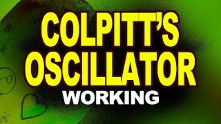 Colpitt's Oscillator and its Working | Physics Video Guide